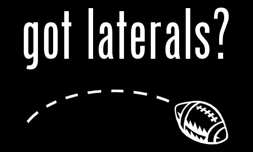 got laterals?